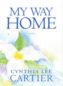 "Book Club Questions Book Cover ""My Way Home,"" by Cynthia Lee Cartier"
